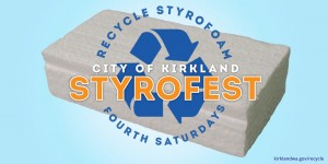 StyroFest - styrofoam recycling event for Kirkland residents